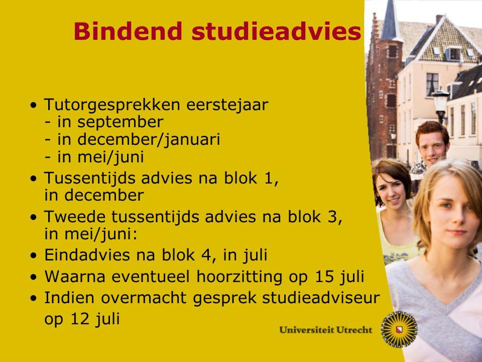 Bindend studieadvies Tutorgesprekken eerstejaar - in september - in december/januari - in mei/juni.