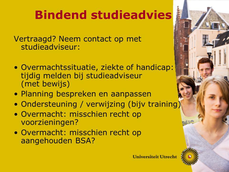 Bindend studieadvies Vertraagd Neem contact op met studieadviseur: