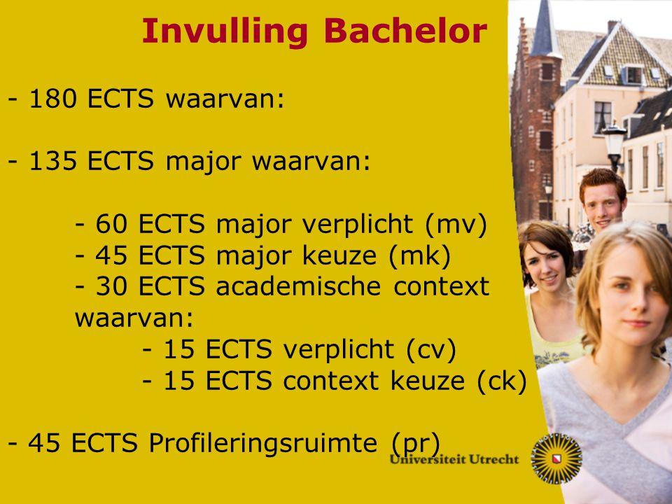 Invulling Bachelor - 180 ECTS waarvan: - 135 ECTS major waarvan: