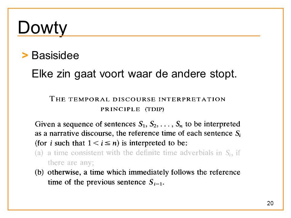 Dowty > Basisidee Elke zin gaat voort waar de andere stopt.