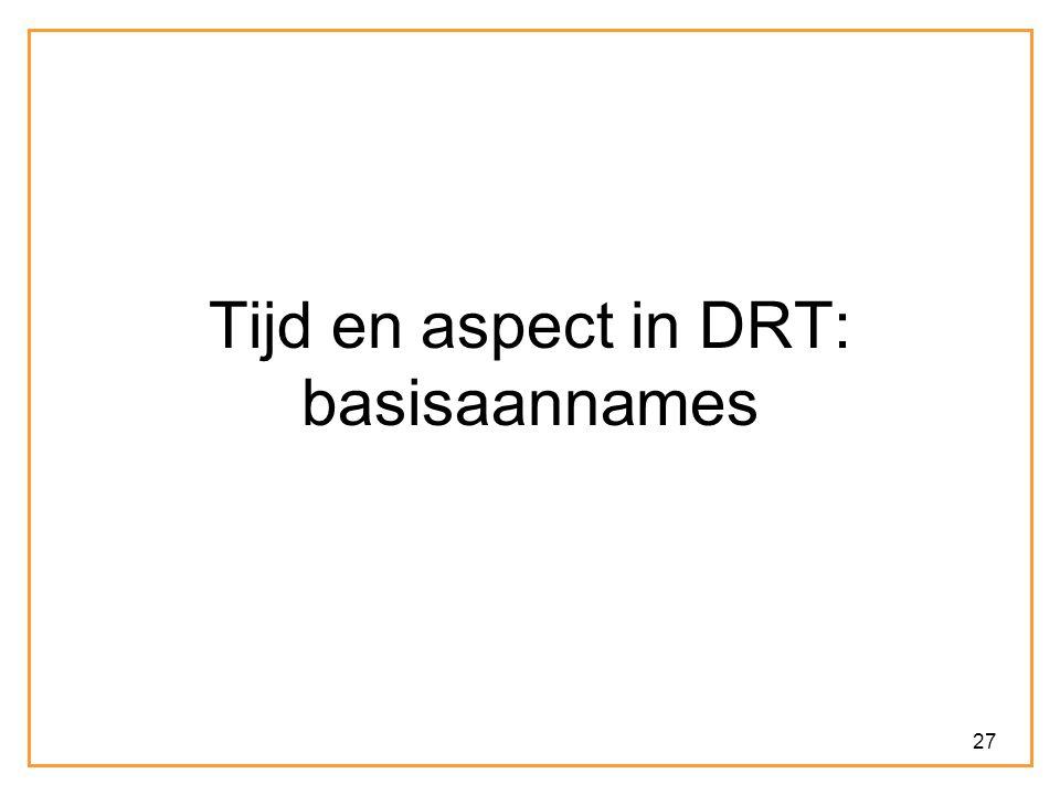 Tijd en aspect in DRT: basisaannames