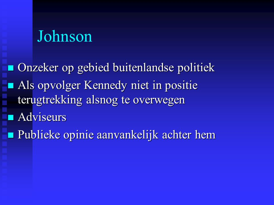 Johnson Onzeker op gebied buitenlandse politiek