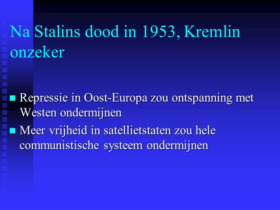 Na Stalins dood in 1953, Kremlin onzeker