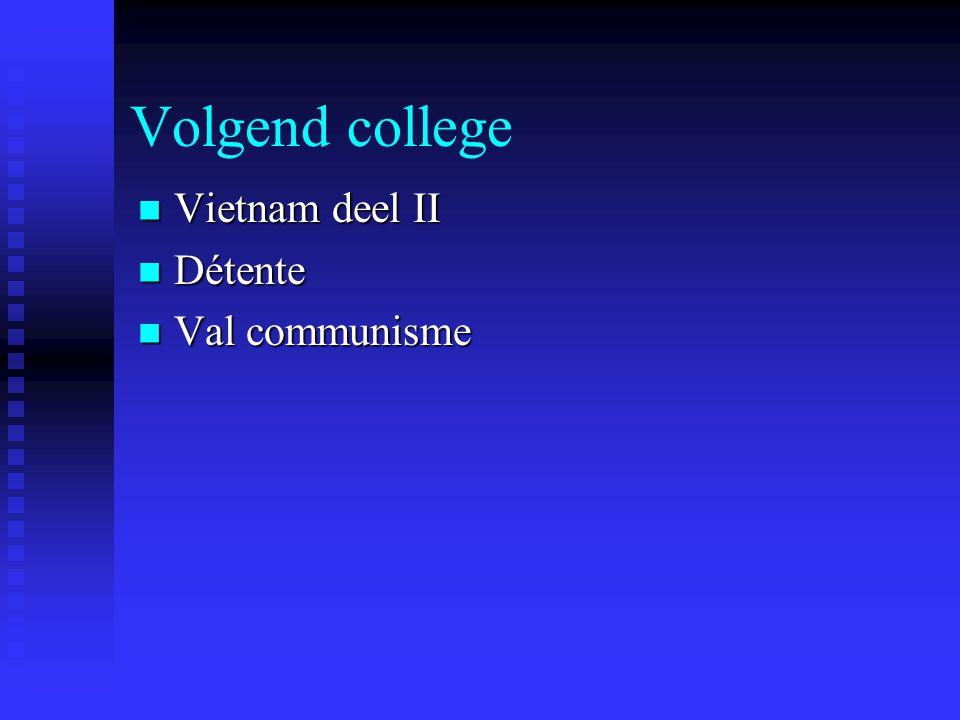 Volgend college Vietnam deel II Détente Val communisme