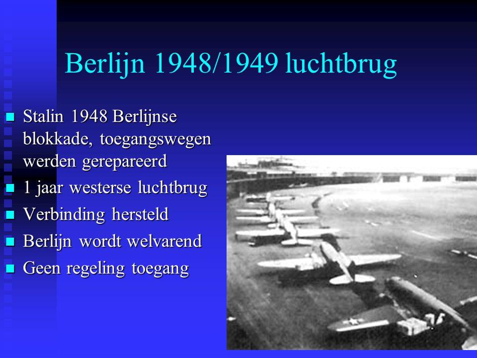 Berlijn 1948/1949 luchtbrug Stalin 1948 Berlijnse blokkade, toegangswegen werden gerepareerd. 1 jaar westerse luchtbrug.