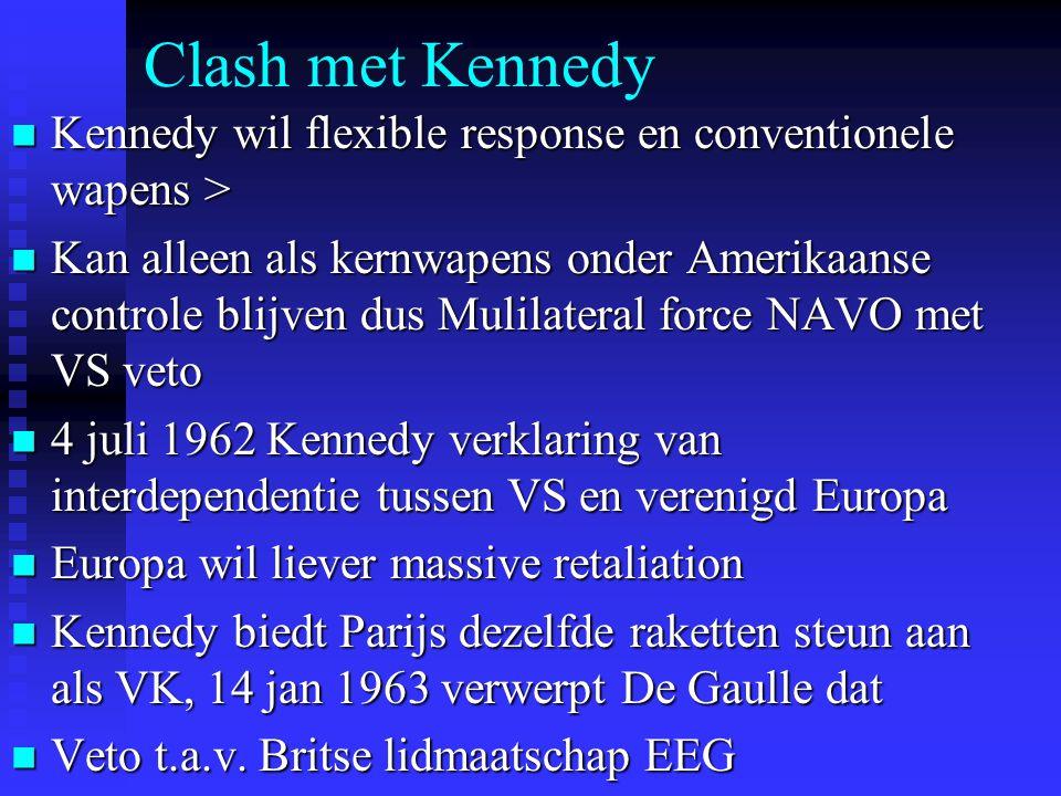 Clash met Kennedy Kennedy wil flexible response en conventionele wapens >