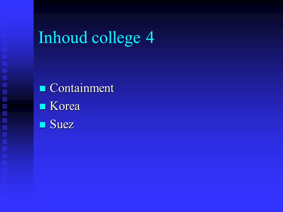 Inhoud college 4 Containment Korea Suez