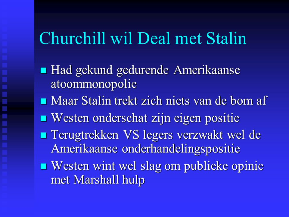 Churchill wil Deal met Stalin