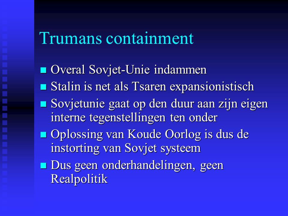 Trumans containment Overal Sovjet-Unie indammen