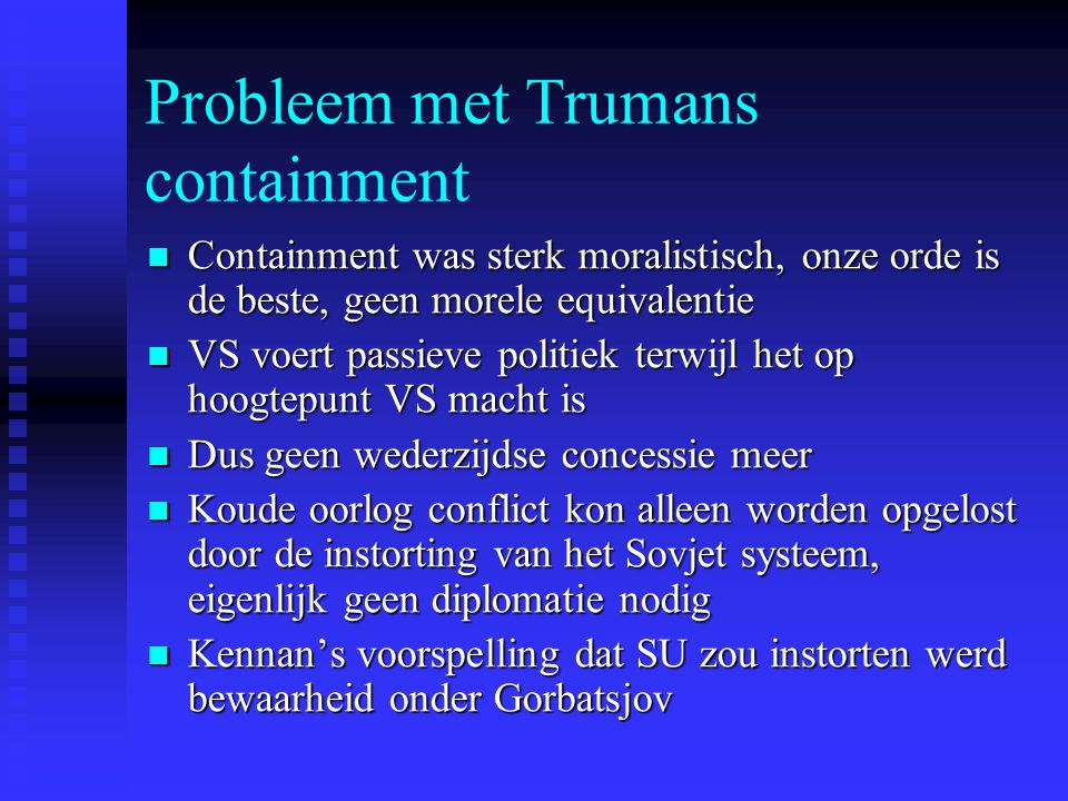 Probleem met Trumans containment