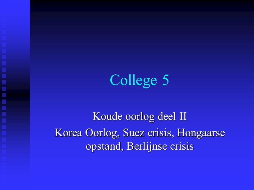 Korea Oorlog, Suez crisis, Hongaarse opstand, Berlijnse crisis