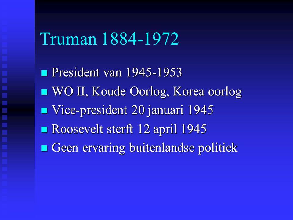 Truman 1884-1972 President van 1945-1953