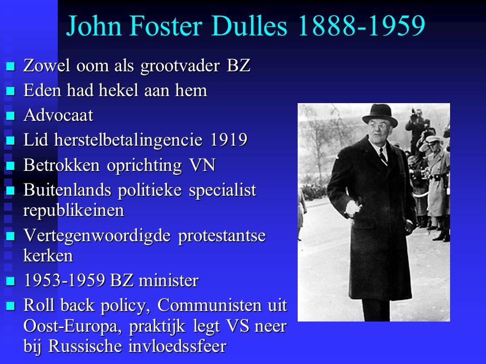John Foster Dulles 1888-1959 Zowel oom als grootvader BZ