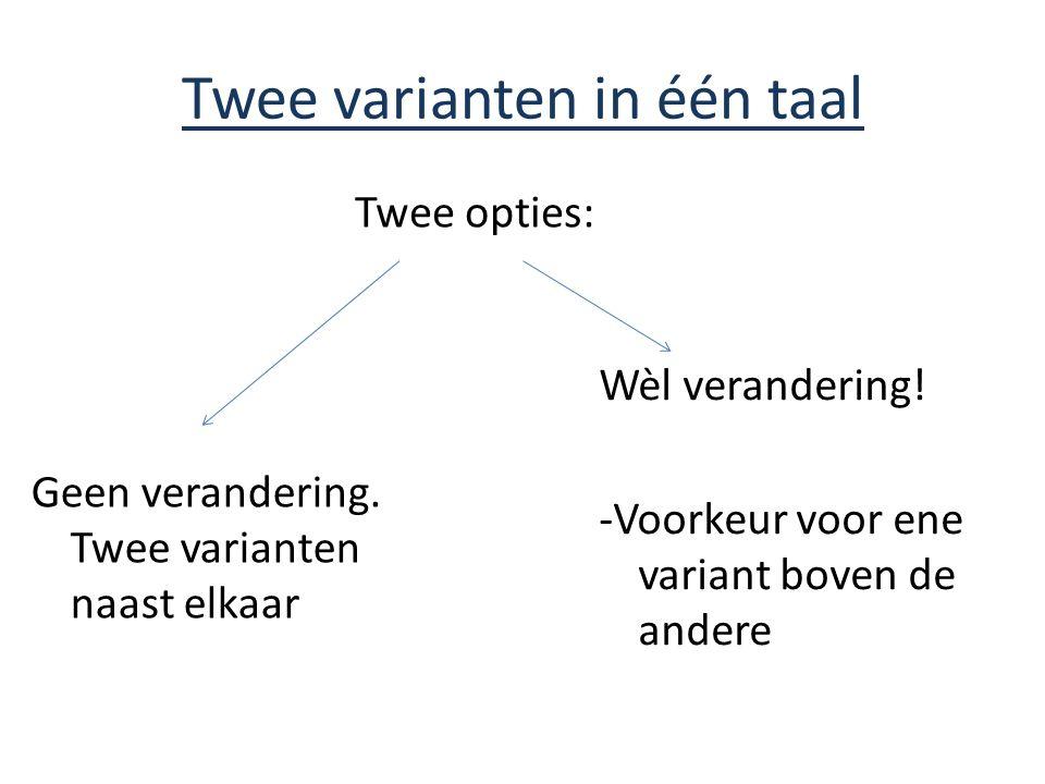 Twee varianten in één taal