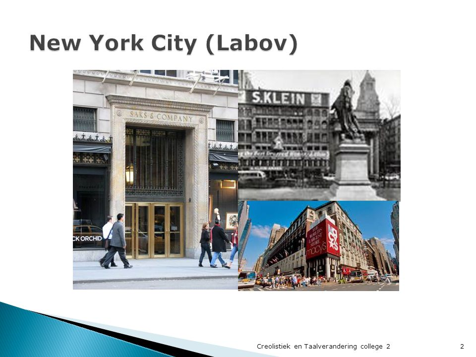 New York City (Labov) Creolistiek en Taalverandering college 2