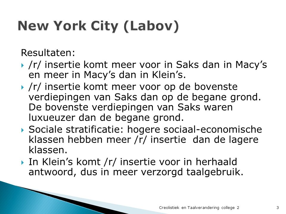 New York City (Labov) Resultaten: