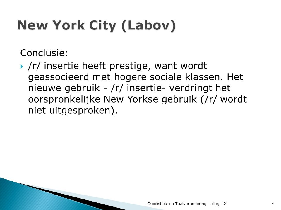 New York City (Labov) Conclusie:
