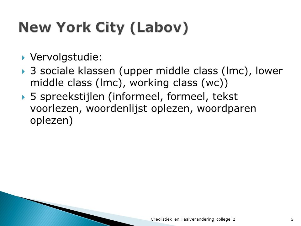 New York City (Labov) Vervolgstudie: