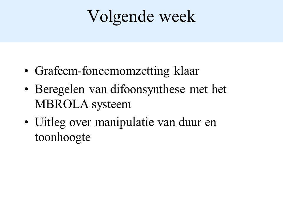 Volgende week Grafeem-foneemomzetting klaar