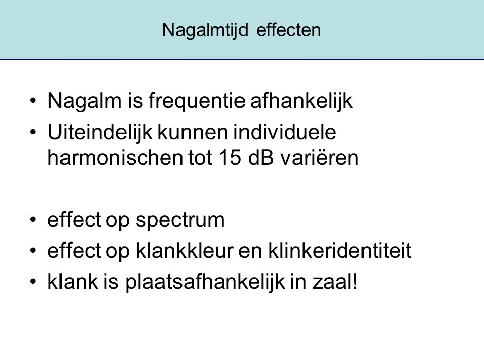 Nagalm is frequentie afhankelijk