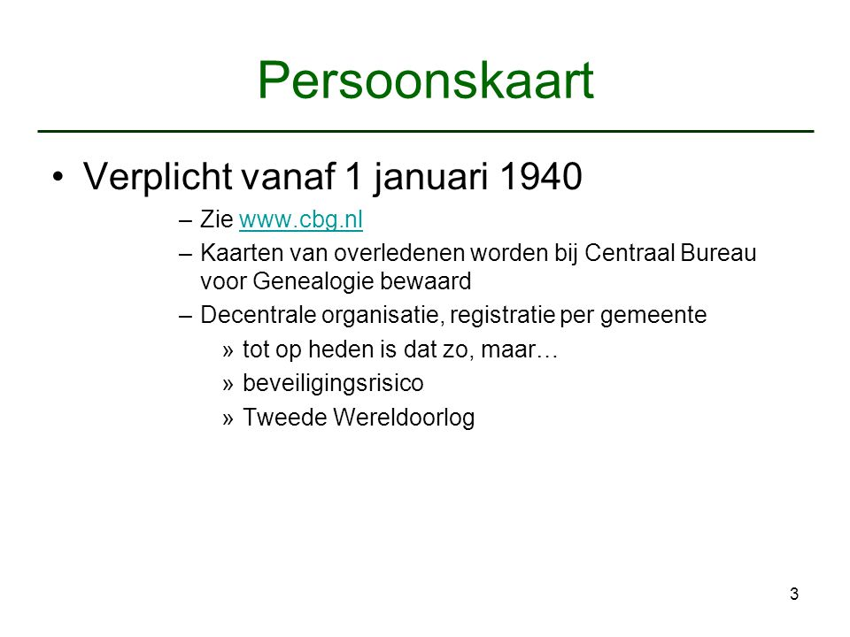 Persoonskaart Verplicht vanaf 1 januari 1940 Zie www.cbg.nl