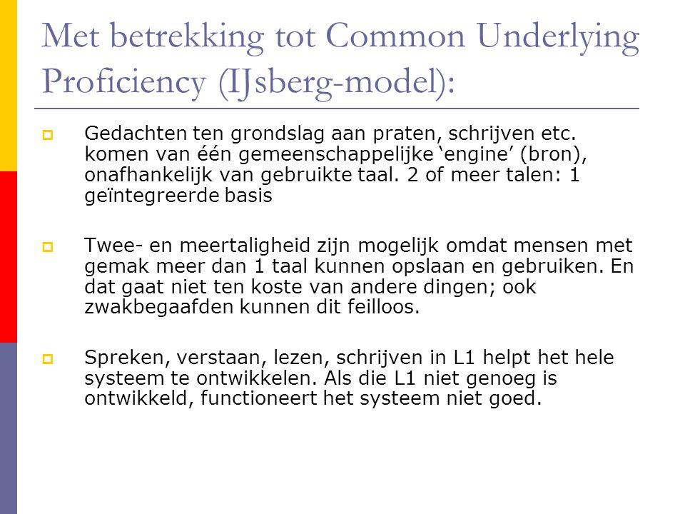 Met betrekking tot Common Underlying Proficiency (IJsberg-model):