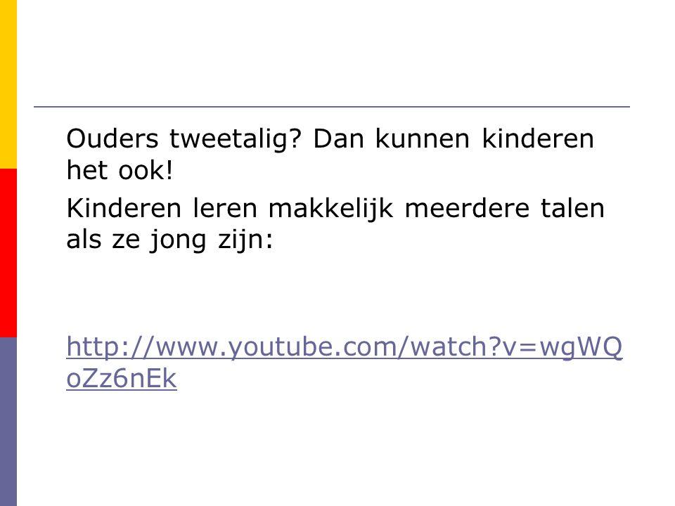 Ouders tweetalig Dan kunnen kinderen het ook!