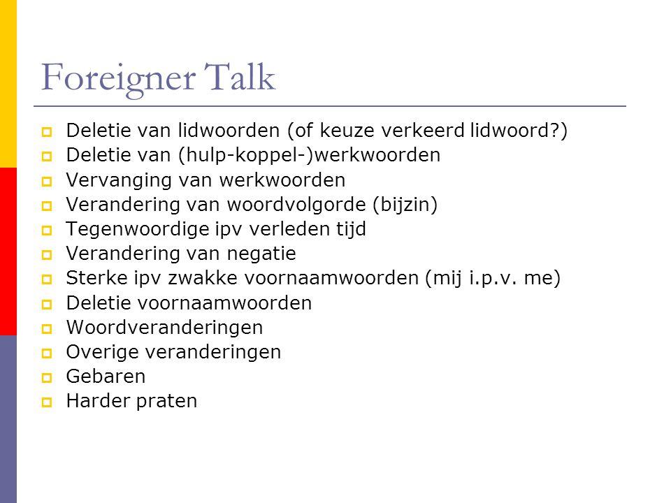 Foreigner Talk Deletie van lidwoorden (of keuze verkeerd lidwoord )
