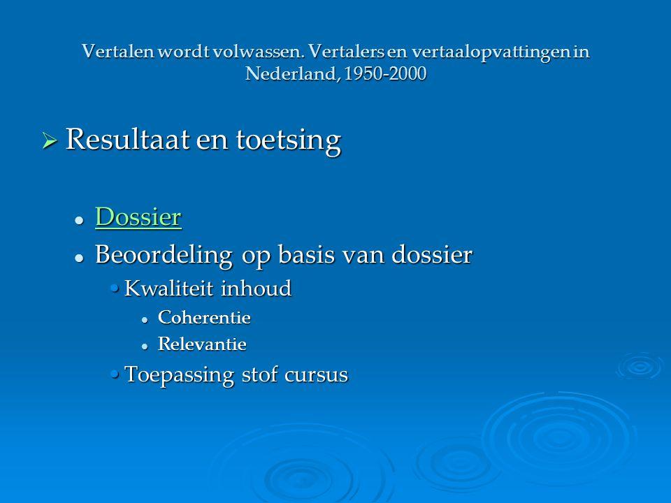 Resultaat en toetsing Dossier Beoordeling op basis van dossier