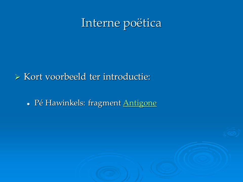 Interne poëtica Kort voorbeeld ter introductie: