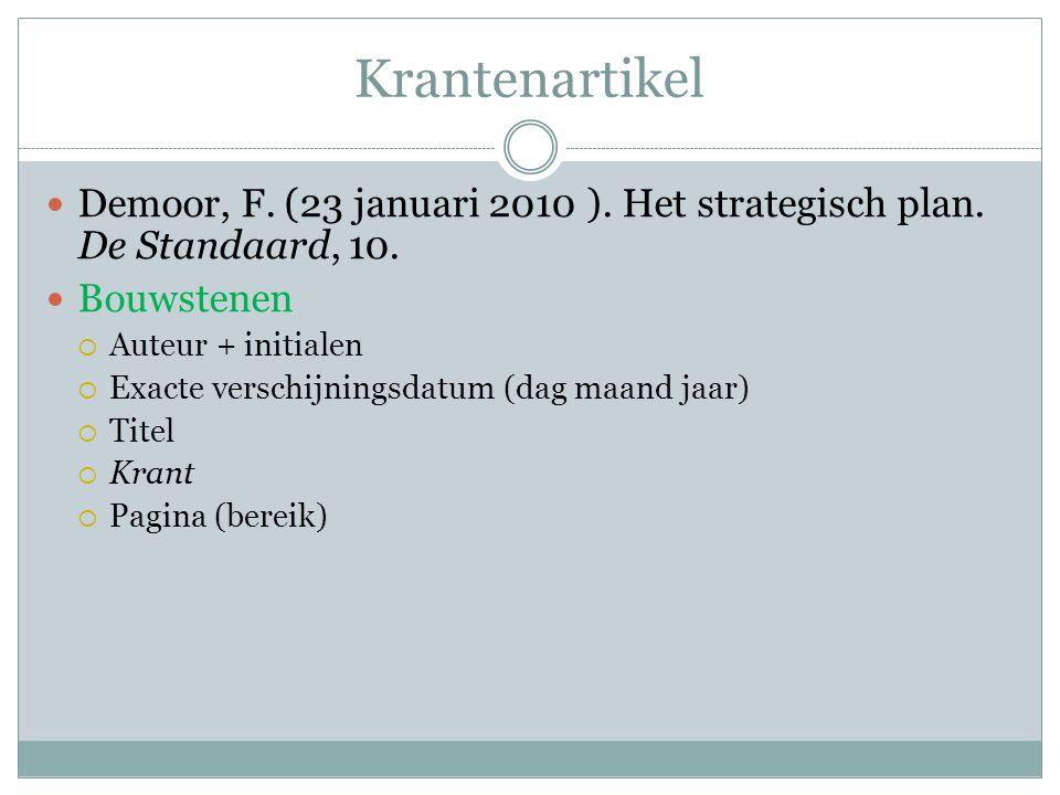 Krantenartikel Demoor, F. (23 januari 2010 ). Het strategisch plan. De Standaard, 10. Bouwstenen.