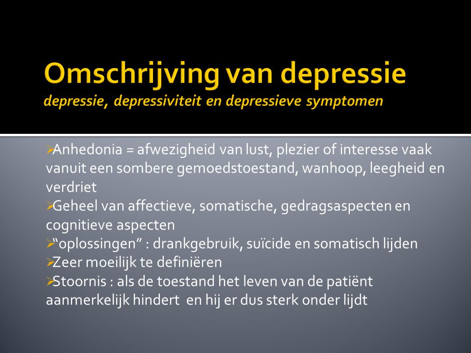 Omschrijving van depressie depressie, depressiviteit en depressieve symptomen