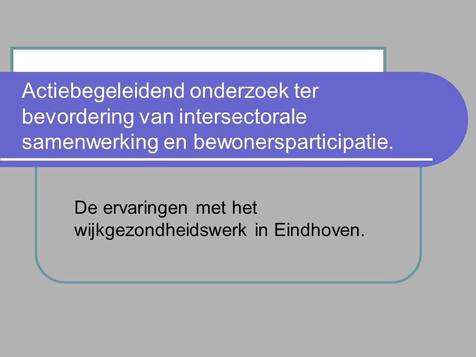 De ervaringen met het wijkgezondheidswerk in Eindhoven.
