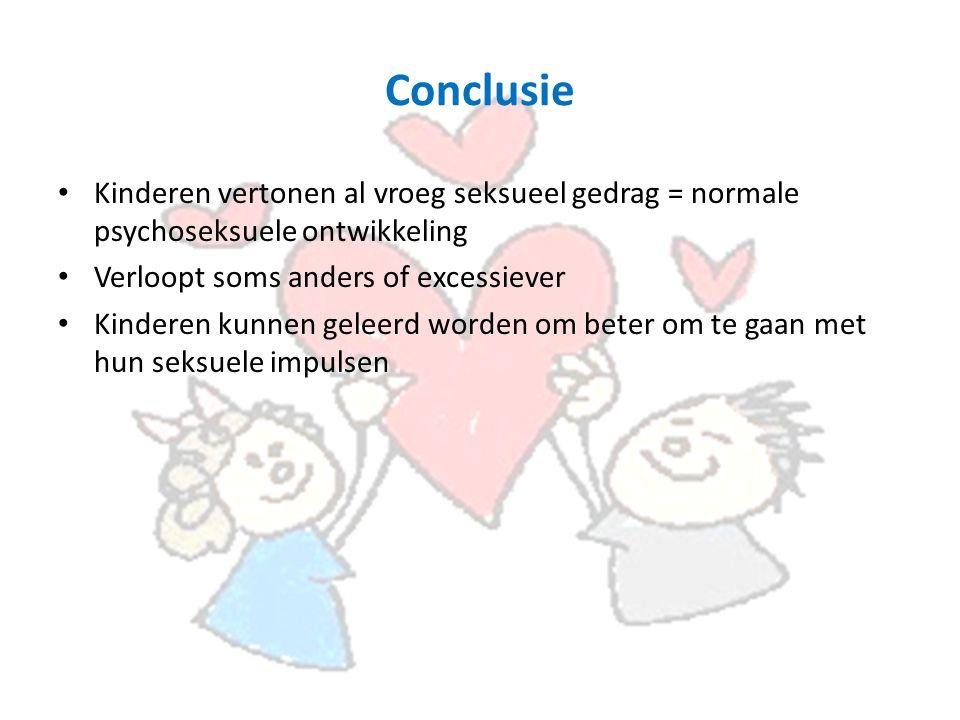Conclusie Kinderen vertonen al vroeg seksueel gedrag = normale psychoseksuele ontwikkeling. Verloopt soms anders of excessiever.