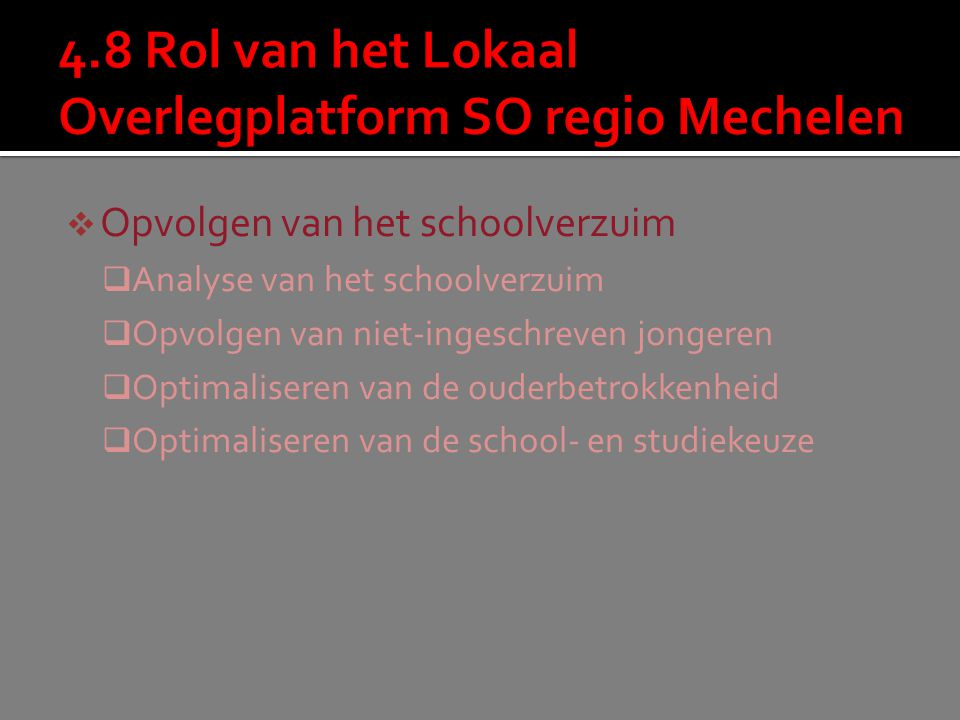 4.8 Rol van het Lokaal Overlegplatform SO regio Mechelen