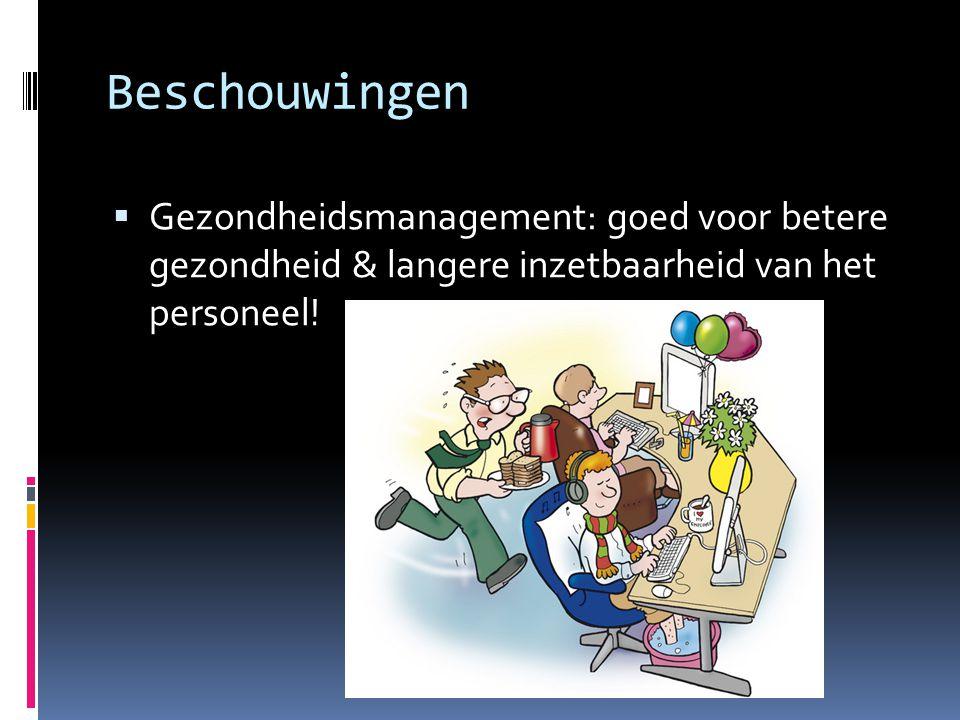 Beschouwingen Gezondheidsmanagement: goed voor betere gezondheid & langere inzetbaarheid van het personeel!