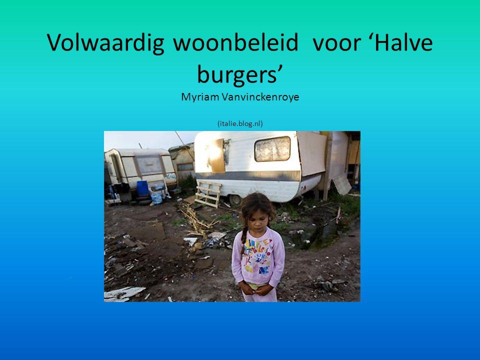 Volwaardig woonbeleid voor 'Halve burgers' Myriam Vanvinckenroye (italie.blog.nl)