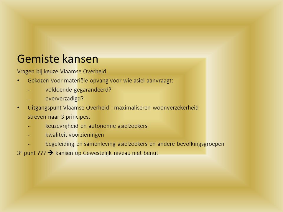 Gemiste kansen Vragen bij keuze Vlaamse Overheid