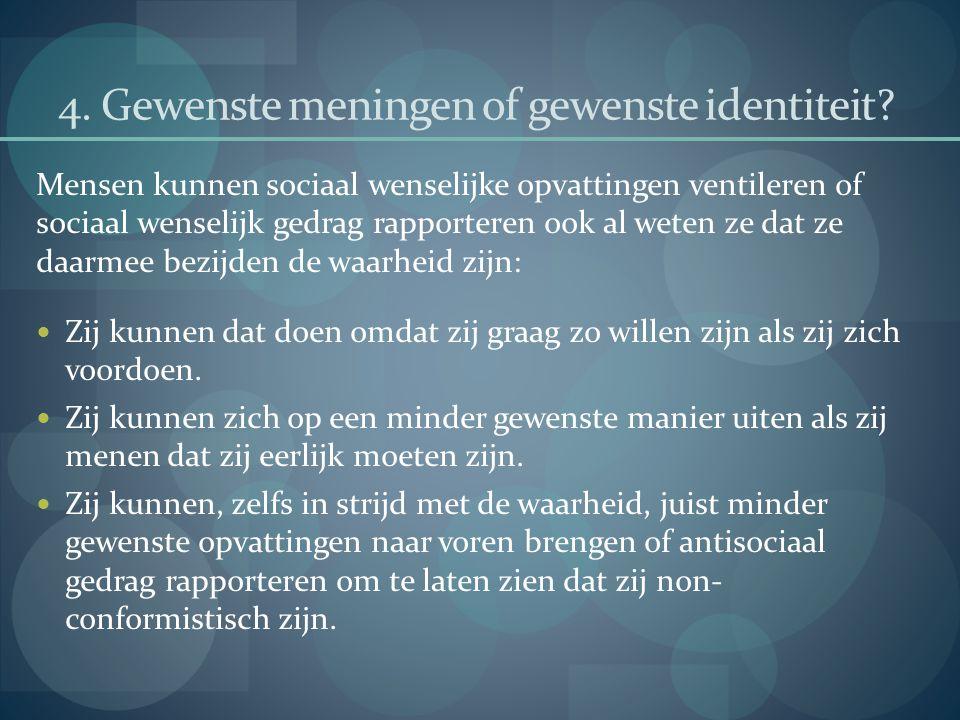 4. Gewenste meningen of gewenste identiteit