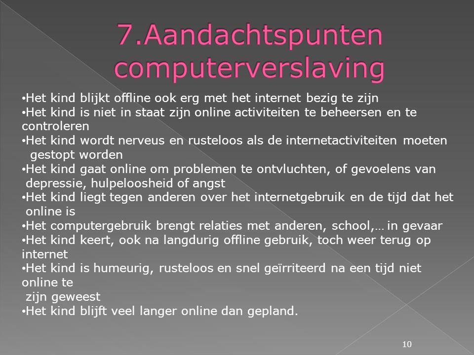 7.Aandachtspunten computerverslaving