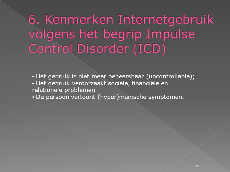 6. Kenmerken Internetgebruik volgens het begrip Impulse Control Disorder (icd)