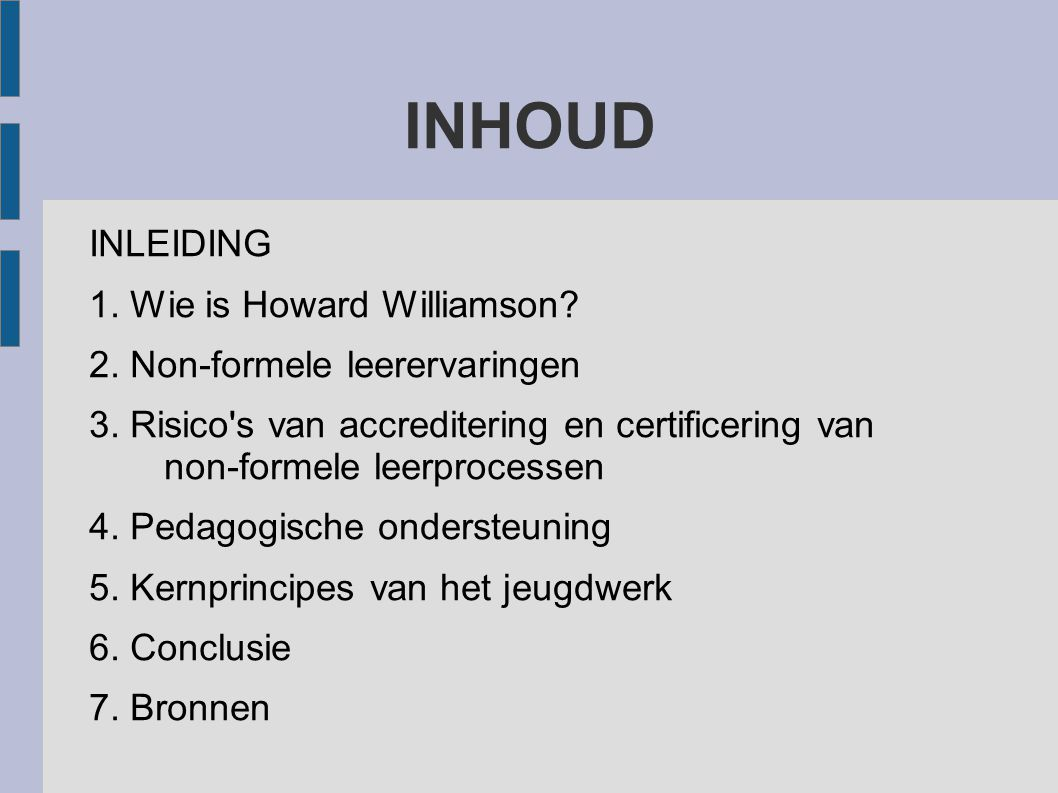 INHOUD INLEIDING 1. Wie is Howard Williamson