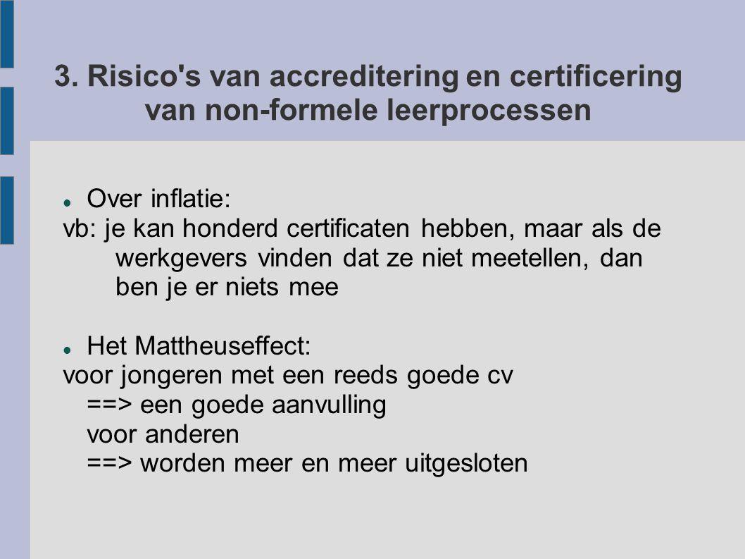 3. Risico s van accreditering en certificering van non-formele leerprocessen