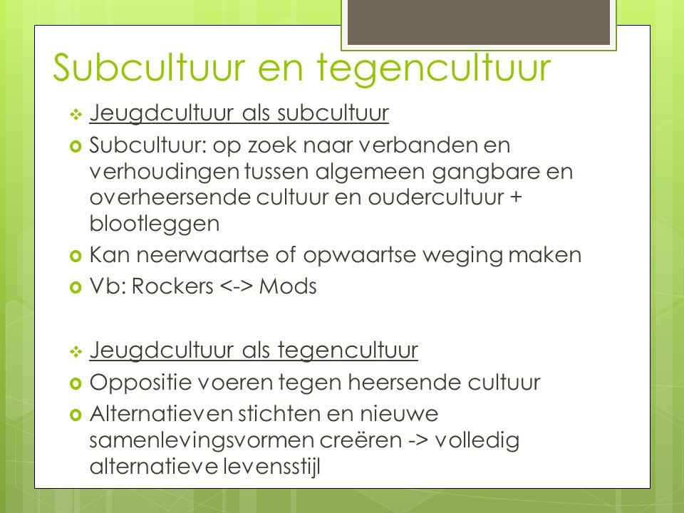 Subcultuur en tegencultuur