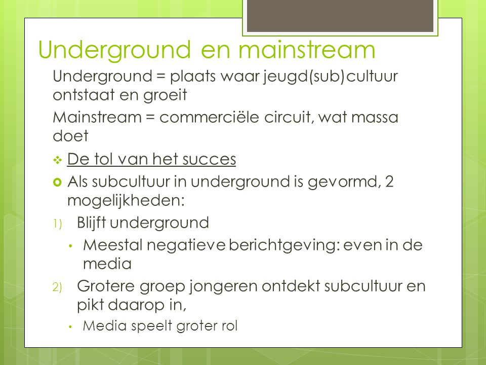 Underground en mainstream