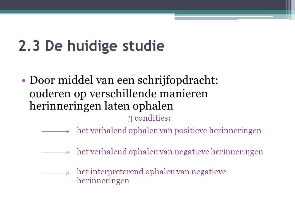 2.3 De huidige studie Door middel van een schrijfopdracht: