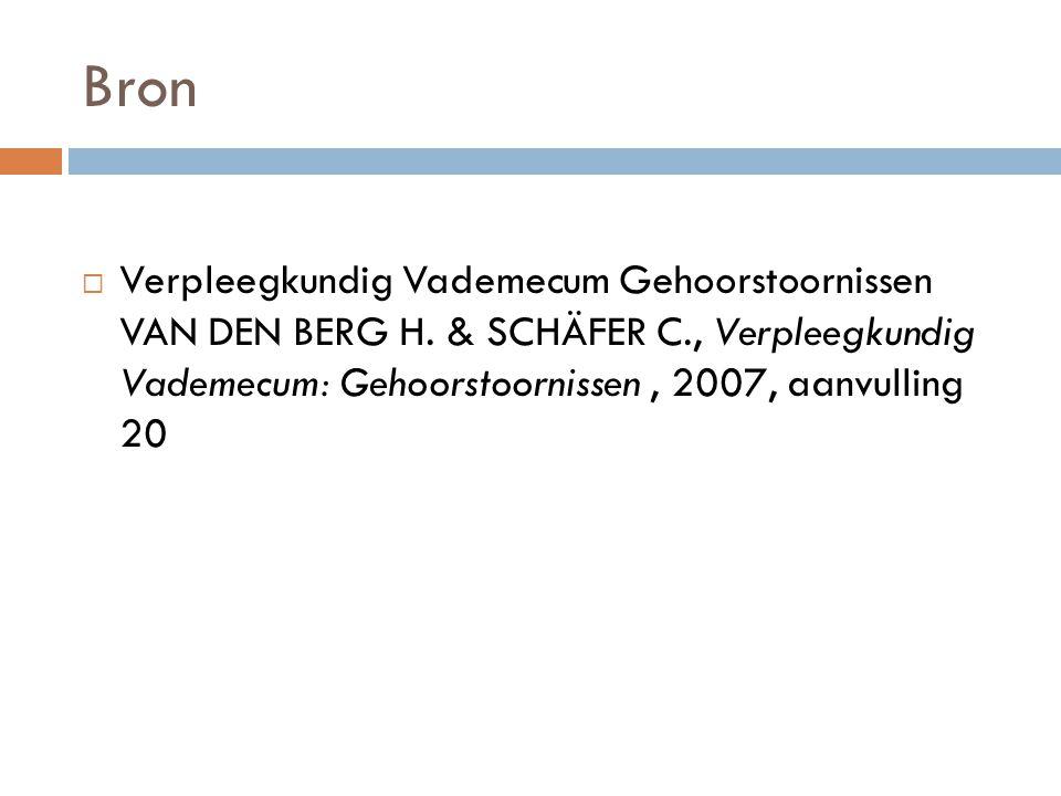 Bron Verpleegkundig Vademecum Gehoorstoornissen VAN DEN BERG H.