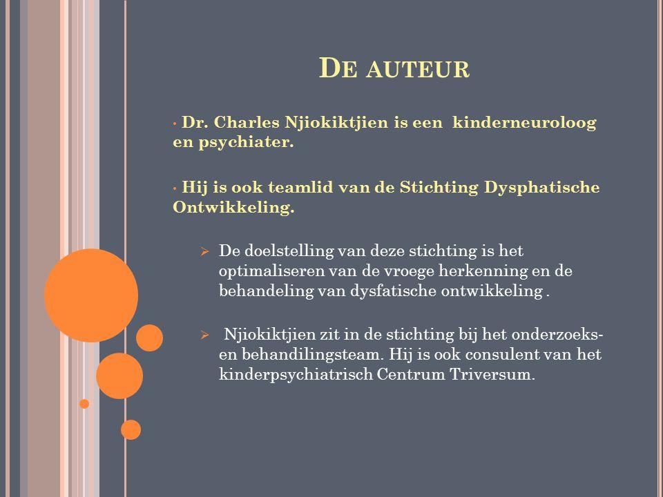 De auteur Dr. Charles Njiokiktjien is een kinderneuroloog en psychiater. Hij is ook teamlid van de Stichting Dysphatische Ontwikkeling.