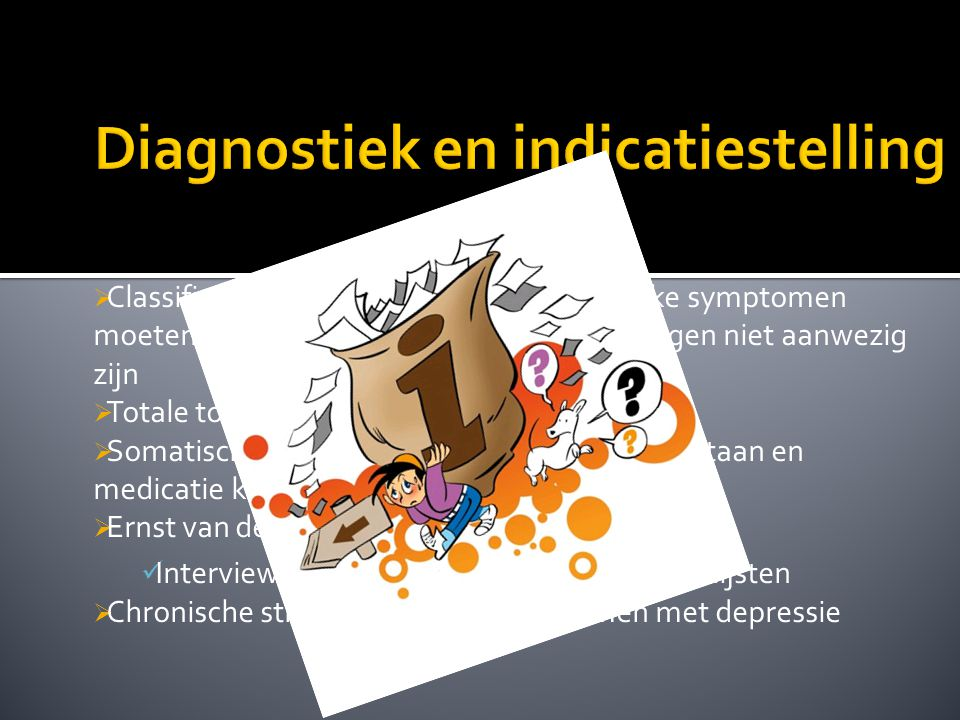 Diagnostiek en indicatiestelling