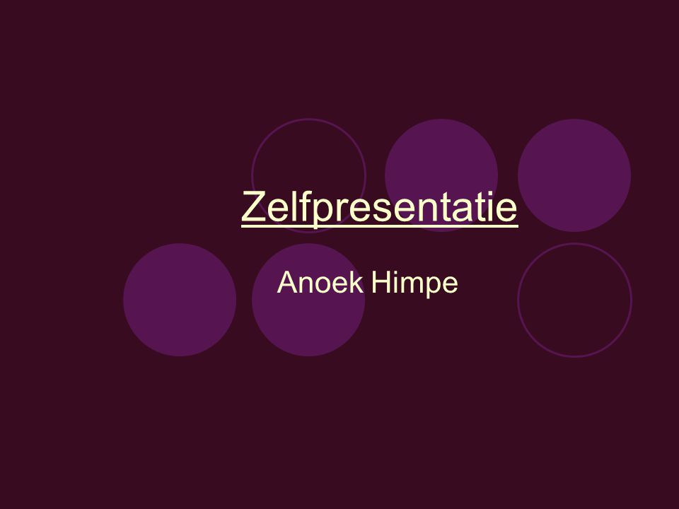 Zelfpresentatie Anoek Himpe